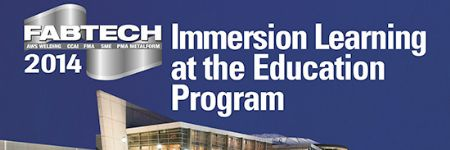 FABTECH 2014—Immersion Learning at the Education Program